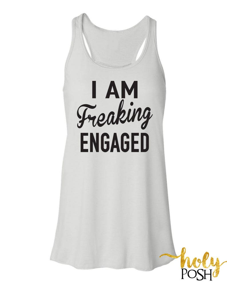 321497e55 I AM FREAKING Engage. I Got One. Engaged AF Flowy Tank Top | Etsy