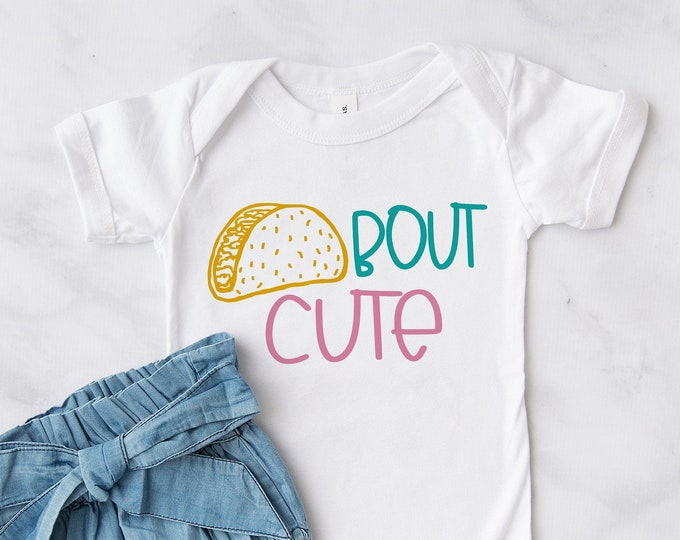 Taco Bout Cute  / Baby Bodysuit / Cute Baby Clothes / Baby Gift / Baby Shower