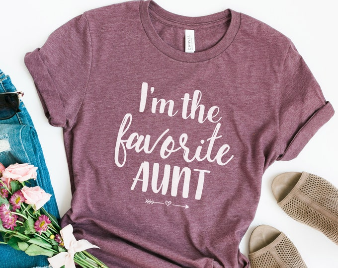 I'm The Favorite Aunt Tee / Aunt Gift / Aunt Shirt / Graphic Tee