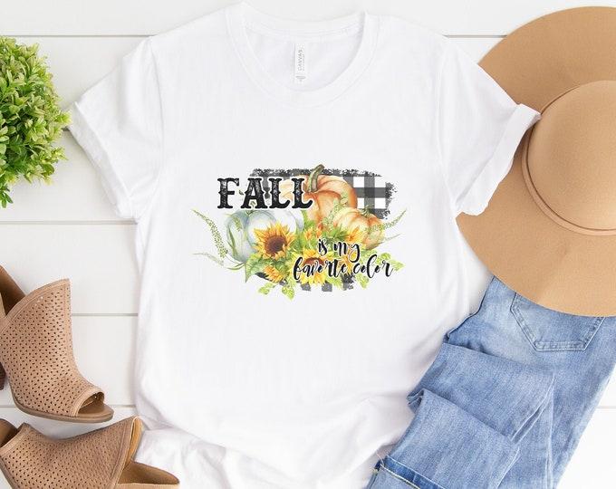 Fall Is My Favorite /  Fall Shirt / Pumpkin Shirt  /Autumn / Fall / Women's Tee / Women's Shirt