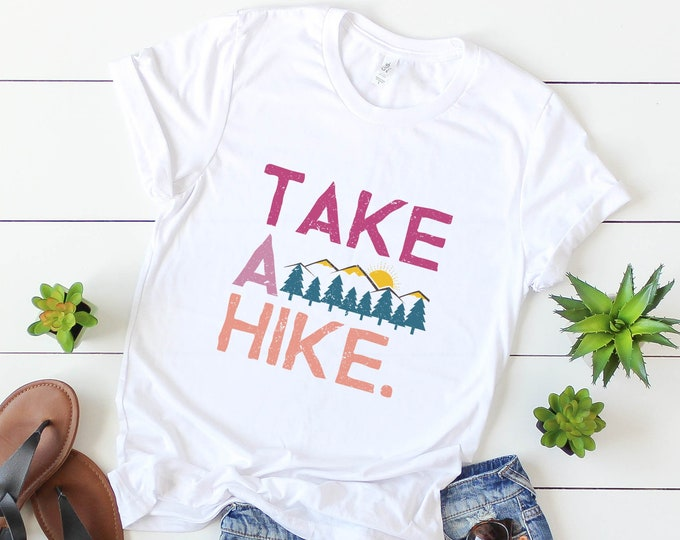 Take A Hike Tee / Camping / Hiking / Vacation / Mountains / Gift