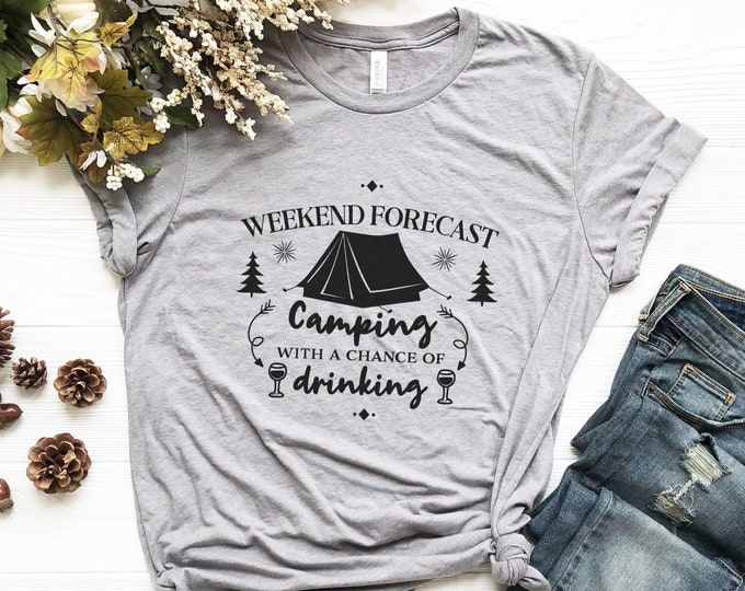 Camping With A Chance of Drinking / Funny Tee / Graphic Tee / Basic Tee / Unisex / Women's Tee