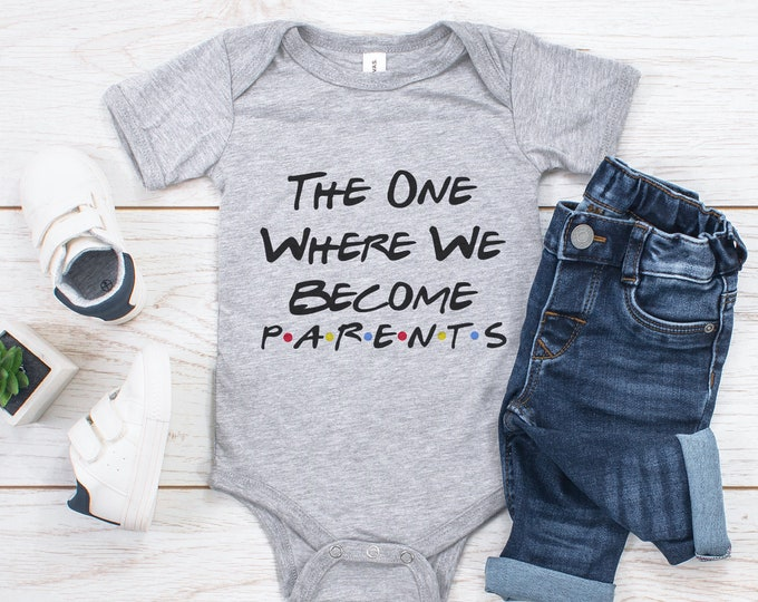 The One Where We Become Parents Baby Bodysuit / Friends Show / Friends TV / Jennifer Anistion / Baby Gift / Baby Shower