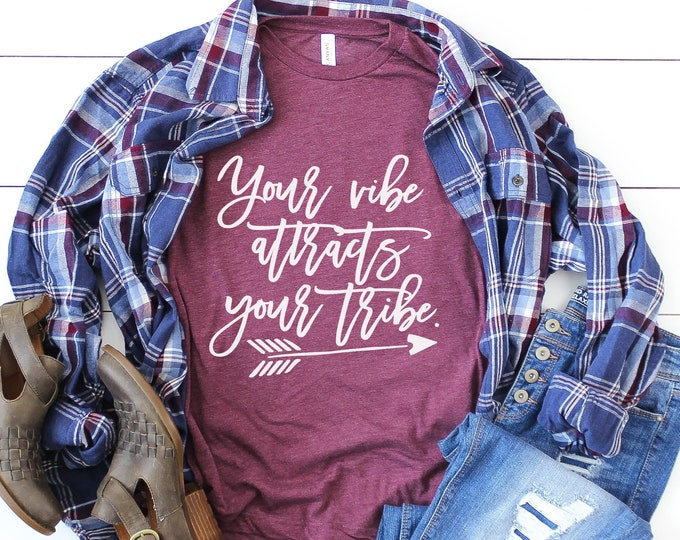 Your Vibe Attracts Your Tribe / Graphic Tee / Basic Tee / Unisex / Women's Tee/ Arrow Tee