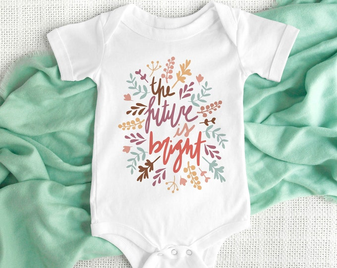 The Future is Bright  / Baby Bodysuit / Cute Baby Clothes / Baby Gift / Baby Shower