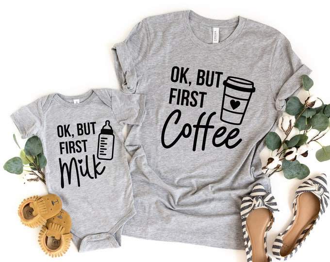 Mommy & Me Outfit / But First Coffee / But First Milk