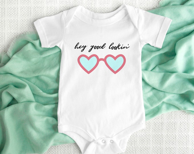 Hey Good Lookin'  / Baby Bodysuit / Funny Baby Clothes / Baby Gift / Baby Shower