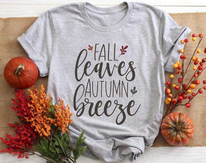 Fall Leaves Autumn Breeze /  Fall Shirt /Autumn / Fall / Women's Tee / Women's Shirt