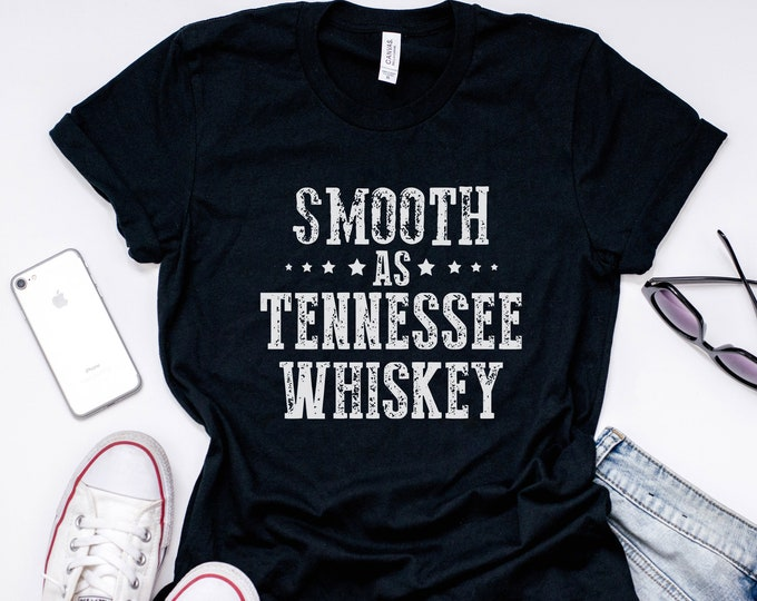 Smooth As Tennessee Whiskey Shirt / Country Shirt / Country Music