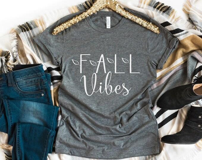Fall Vibes Tee / Women's Tee / Fall Shirt / Autumn