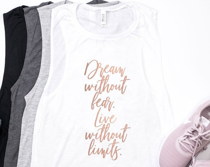 SALE!!! Dream Without Fear Live Without Limits / Graphic Tank / Basic Tank / Women's Tank / Muscle Tank /