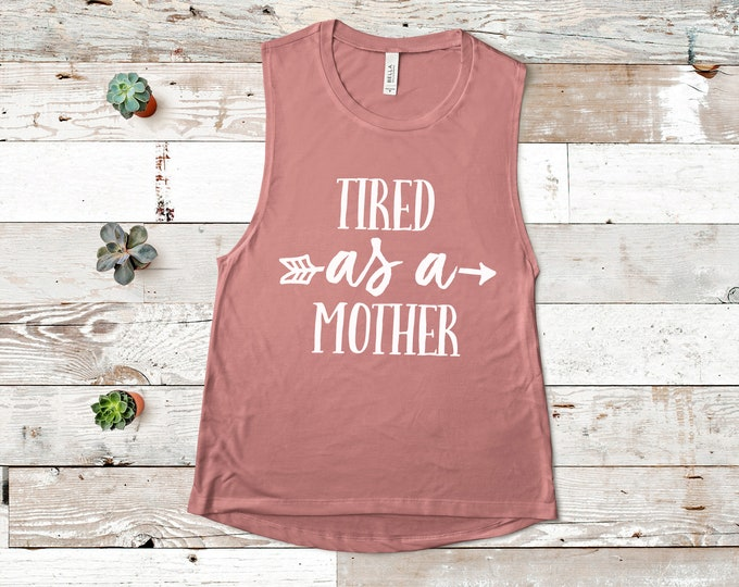 Tired as a mother tank / Funny Tank / Tired Tank
