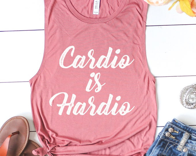 Cardio Is Hardio Muscle Tank / Workout Tank / Workout Shirt / Funny Gym Shirt / Funny
