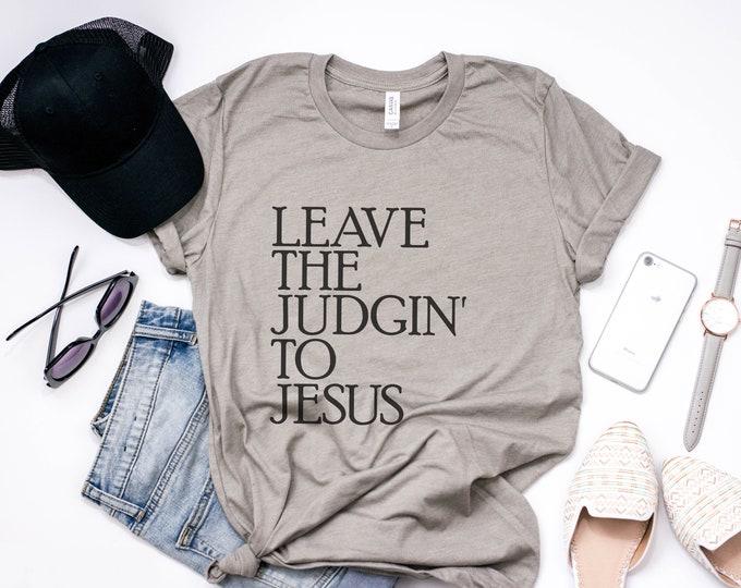 Leave the Judgin to Jesus