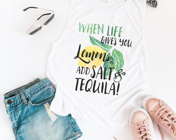 When life gives you lemons Tank / Booze Tank / Tequila Tank / Summer Tank / Vacation tank