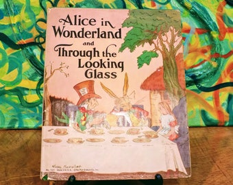 Alice in Wonderland and Through the Looking Glass Adapted for Little Folks; Original Story by Lewis Carroll; Published 1937