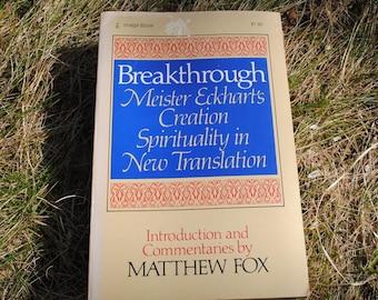 SALE - Meister Eckhart: Breakthrough - Creation Spirituality in New Translation ~ Vintage Mystical Book