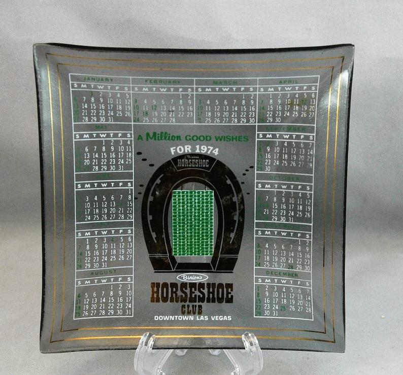 Vintage 1974 Calendar Year Glass Astray from Binion/'s Horseshoe Club Las Vegas     01311
