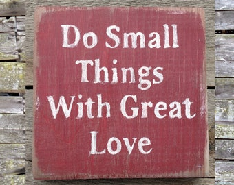 Do Small Things with Great Love Wooden Sign, Do Small Things with Great Love, Rustic Signs, Home Decor, Wooden Signs, Distressed Signs