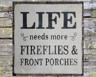 Life Needs More Fireflies & Front Porches Wooden Sign, Sign, Rustic Sign, Wooden Signs, Home Decor, Distressed Sign, Handmade Sign,