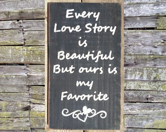 Every Love Story is Beautiful Wooden Sign, Every Love Story is Beautiful, Distressed Sign, Inspirational Sign, Rustic Sign