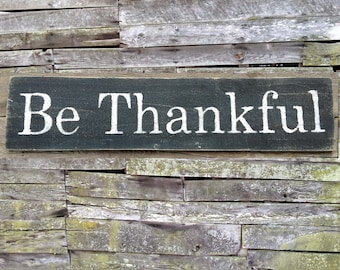 Be Thankful Wooden SIgn, Be Thankful Rustic Sign, Be Thankful Distressed Sign, Be Thankful Inspirational Sign, Be Thankful, Home Decor
