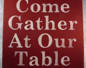 Come Gather At Our Table Distressed Wooden Sign, Kitchen Decor, Dining Decor, Home Decor, Rustic Signs, Dinner Party Decor, Restaurant Decor