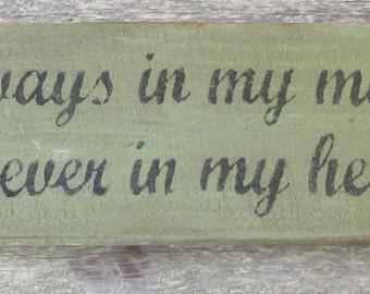Always In My Mind Wooden Sign