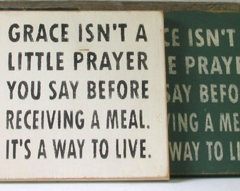 Grace Isn't a Little Prayer Wooden Sign, Grace Isn't a Little Prayer Distressed Sign, Grace Isn't a Little Prayer Rustic Sign, Handmade Sign