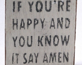 If You're Happy wooden Sign