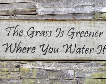 The Grass is Greener Distressed Wooden Sign, The Grass is Greener Rustic Sign, Home Decor, Wall Hanging, Wall Decor, Handmade Sign, Sign