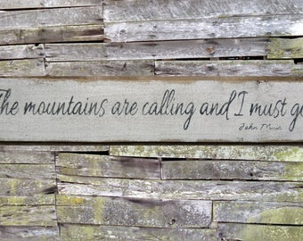 The Mountains are Calling and I Must Go Distressed Wooden Sign, The Mountains are Calling Home Decor, Mountains Handmade Wooden Sign