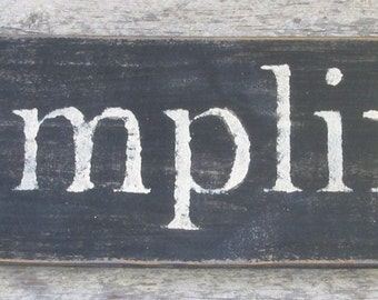 Simplify Wooden Sign, Simplify Distressed Sign, Simplify Rustic Sign, Simplify Handmade Sign, Simplify Home Decor, Sign Made in USA