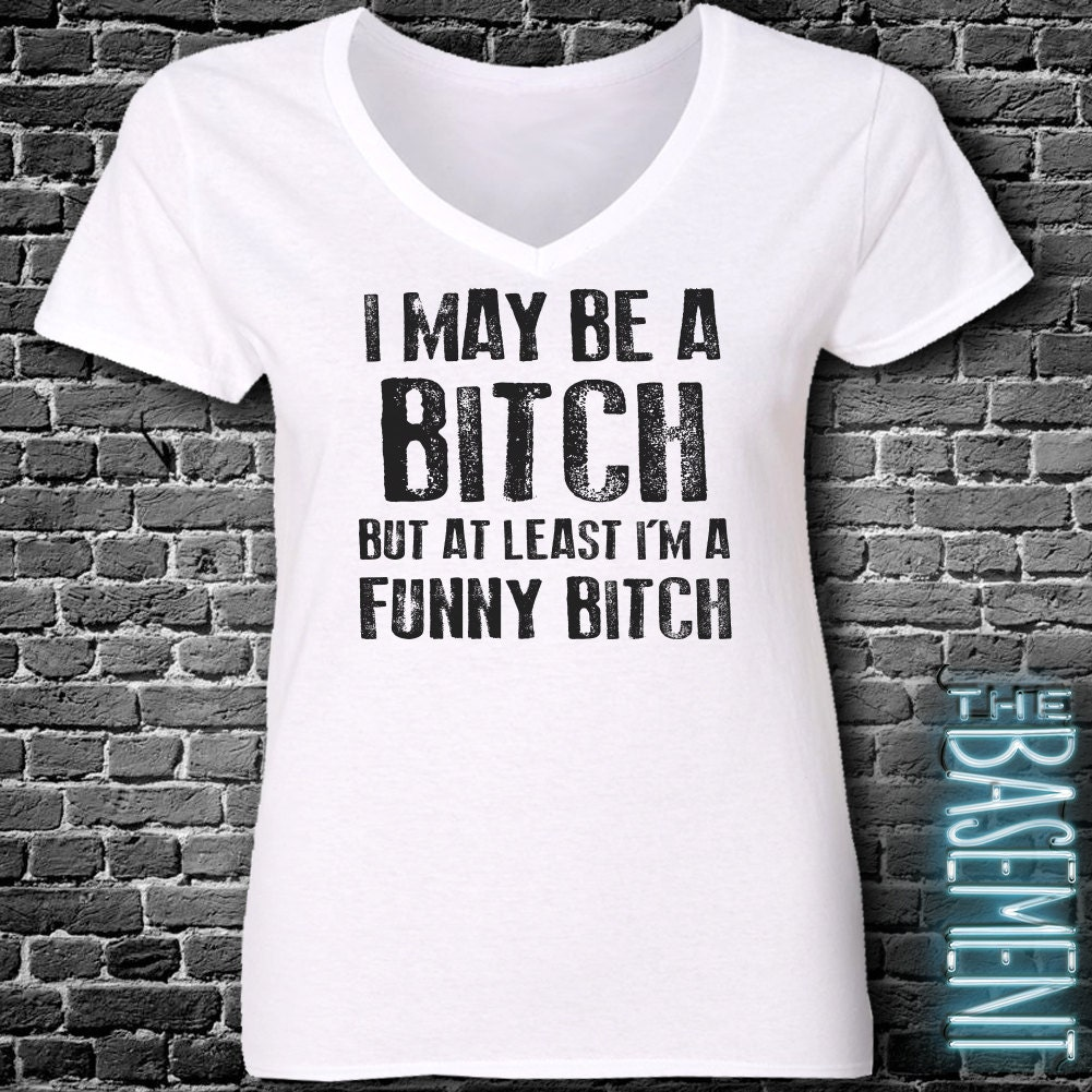 72d1abfb Funny Bitch sarcastic funny drinking v-neck tshirt | Etsy