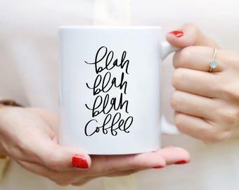 Blah Blah Blah café tasse devis Mug Home Decor cuisine Decor main lettrage café citation tasse Mug cadeau Mug bla bla bla