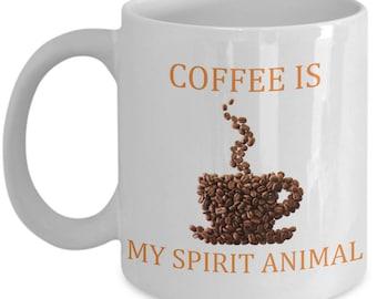 Coffee is my Spirit Animal  Mug Present Birthday Funny