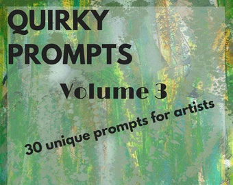 Creative Art Prompts Quirky Prompts for artists journaling ATCs daily art challenge 30 unique Prompts - Full Color Instant Download volume 3