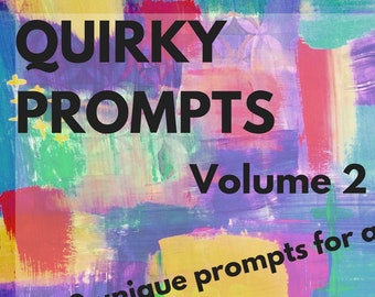 Creative Prompts Quirky Prompts for artists art journaling ATCs daily art challenge 30 unique Prompts - Full Color Instant Download volume 2