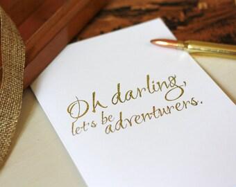 Gold foil • darling let's be adventurers •greeting card • motivational card gold