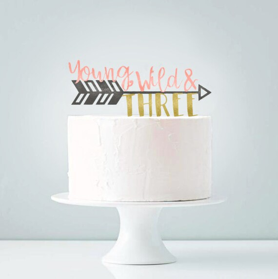 Young Wild & THREE Glitter Cake Topper