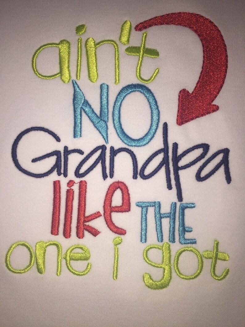Ain/'t no grandpa like the one i got embroidered infant bodysuit unisex baby shower gift grandpa baby applique best grandpa baby boy girl