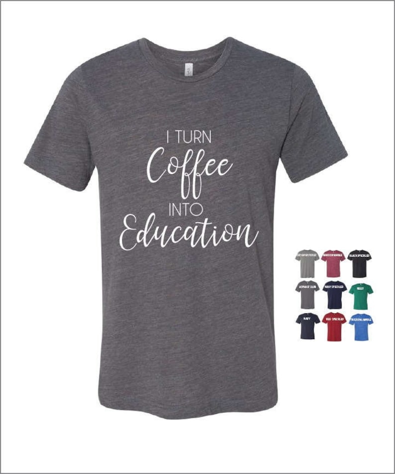 0e200132 I Turn Coffee Into Education // Bella Canvas Short Sleeve Tee | Etsy