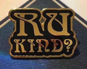 RU KIND?-Pin