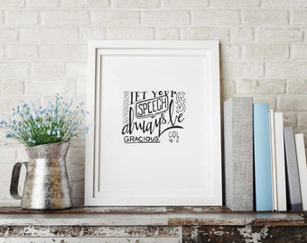 """Colossians 4:6 Hand Lettered Print 5"""" x 7"""""""