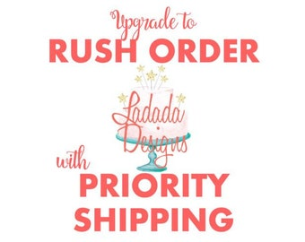Upgrade to RUSH MY ORDER shipping