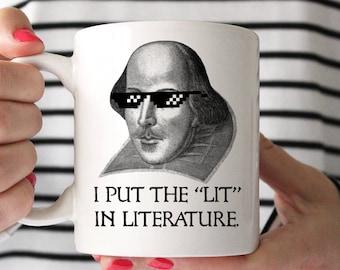 Coffee Mug Funny William Shakespeare Mug - I Put the Lit In Literature Funny Coffee Cup