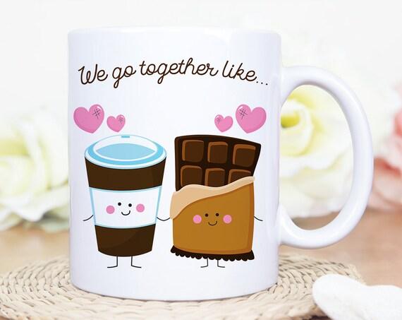 Coffee Mug We Go Together Like Coffee and Chocolate Mug - Best Friends Coffee Mug