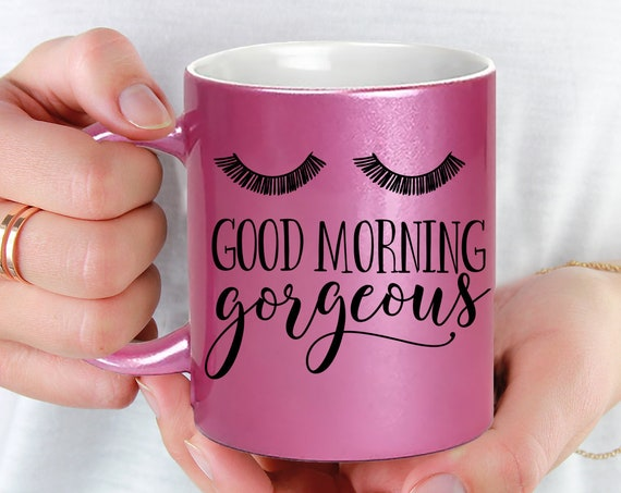 Pink Coffee Mug Good Morning Gorgeous - Microwave Dishwasher Safe Pink Coffee Mug