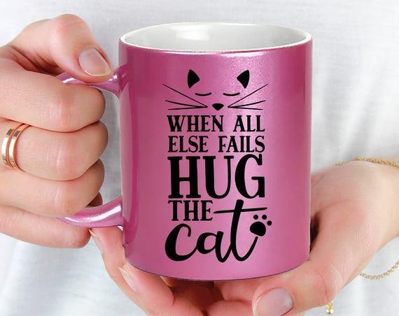 Pink Coffee Mug Hug the Cat Mug - Microwave Dishwasher Safe Pink Coffee Mug - When All Else Fails Hug the Cat