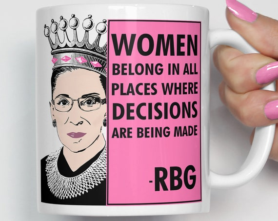 Notorious RBG Women Belong in all Places Where Decisions Are Being Made Pink Coffee Mug Microwave Dishwasher Safe Ruth Bader Ginsburg Cup